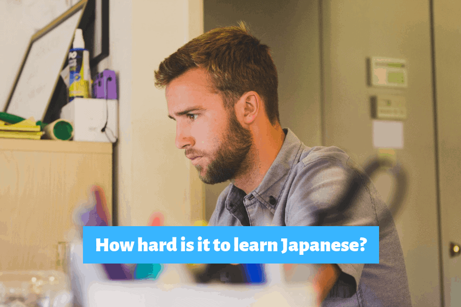 How Hard Is It To Learn Japanese?